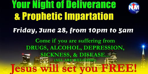 Your Night of Deliverance & Prophetic Impartation
