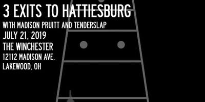 3 Exits to Hattiesburg, With Madison Pruitt, and Tenderslap