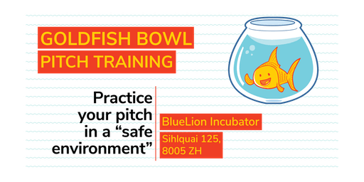 Practice Your Pitch - The Goldfish Bowl (August)