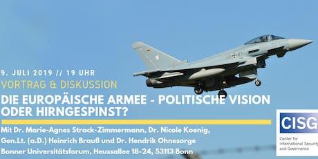 Die Europäische Armee -  Politische Vision oder Hirngespinst? Tickets