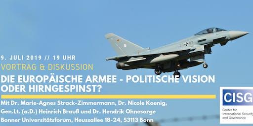 Die Europäische Armee -  Politische Vision oder Hirngespinst?