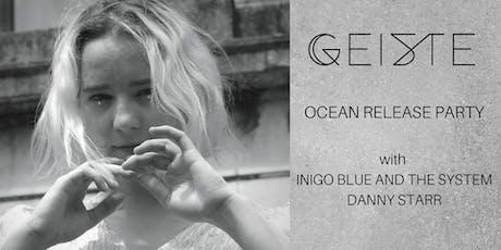 GEISTE | Ocean Release Party tickets