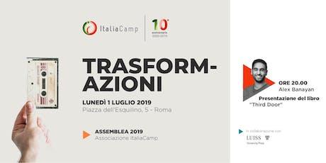 """TRASFORMAZIONI (Assemblea ItaliaCamp 2019)- Presentazione del Libro """"Third Door"""" di Alex Banayan biglietti"""