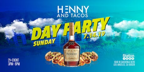 Henny and Tacos Day Party | Hollywood Ca | Station1640 tickets