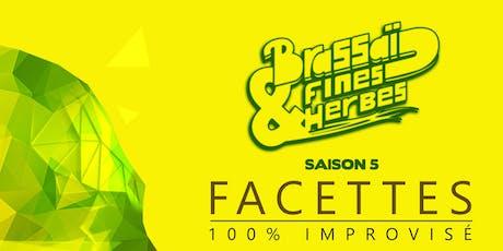 Facettes - La pièce 100 % improvisée par la compagnie Brassaï & Fines herbes billets