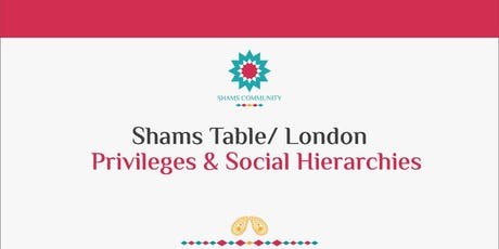 Shams Table London - Privileges & Social Hierarchies tickets