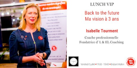 Lunch VIP - Back to the future, ma vision sur 3 ans - Brabant Wallon tickets