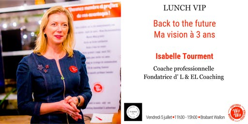 Lunch VIP - Back to the future, ma vision sur 3 ans - Brabant Wallon