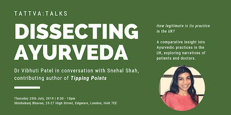 Dissecting Ayurveda - discussing its legitimacy in the UK tickets