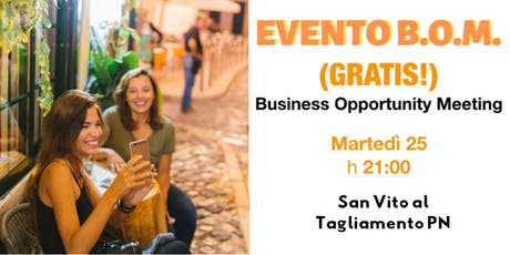 B.O.M. Business Opportunity Meeting (EVENTO GRATUITO)  biglietti
