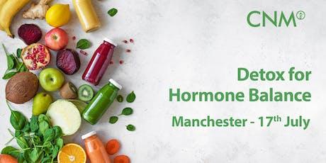 CNM Manchester - Detox for Hormone Balance tickets
