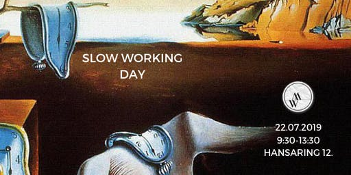 3. Slow Working Day