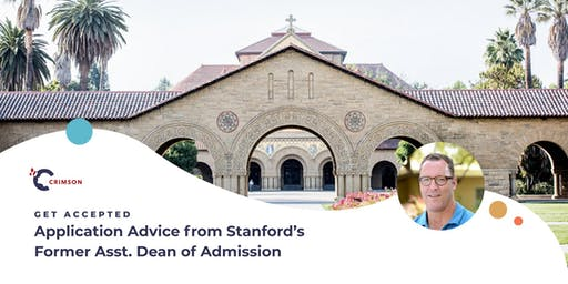 Get Accepted: Application Advice from Stanford's Former Asst. Dean of Admissions! (SG)