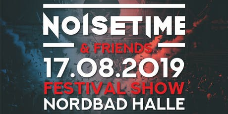NOISETIME & FRIENDS Open Air Tickets