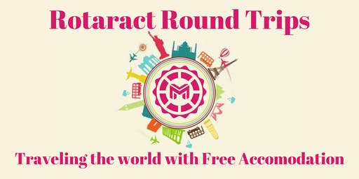 Rotaract Round Trips - Traveling the world with Free Accomodation