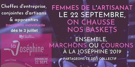 FEMMES DE L'ARTISANAT, ENSEMBLE MARCHONS LORS DE LA 5ème EDITION DE LA JOSEPHINE billets