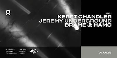 Opening Night: Kerri Chandler, Jeremy Underground and Brame & Hamo
