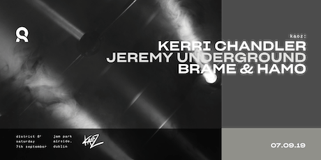 Opening Night: Kerri Chandler, Jeremy Underground and Brame & Hamo tickets