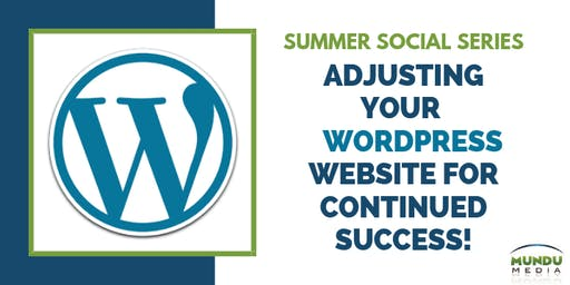 Adjusting Your WordPress Website for Continued Success!
