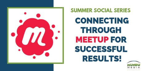 Connecting through Meetup for Successful Results!  tickets
