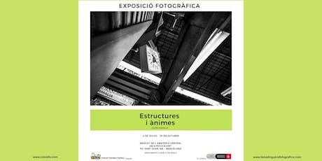 """Exposició Fotográfica """"ESTRUCTURES I ÀNIMES"""" entradas"""
