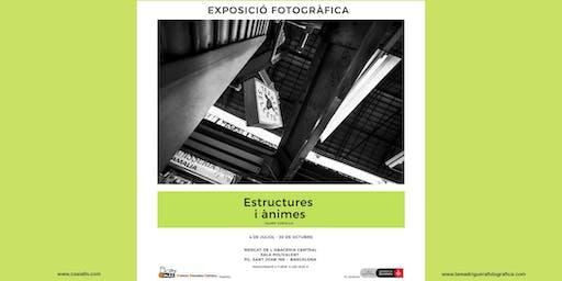 """Exposició Fotográfica """"ESTRUCTURES I ÀNIMES"""""""