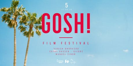 GOSH! Film Festival / 5th edition  billets