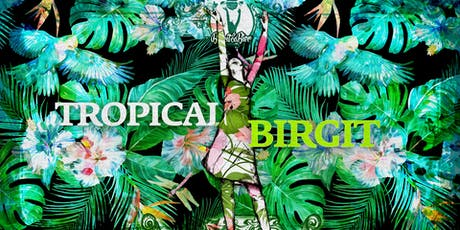 Tropical Birgit Tickets