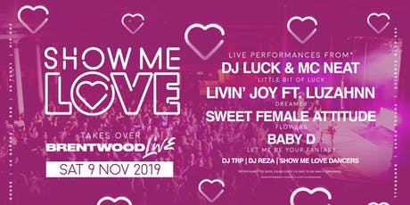 SHOW ME LOVE @THE BRENTWOOD CENTRE - BRENTWOOD- 9TH NOVEMBER tickets