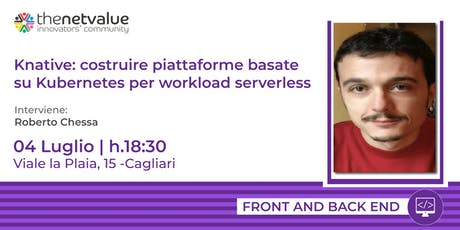 Knative: costruire piattaforme basate su Kubernetes per workload serverless. tickets