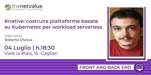 Knative: costruire piattaforme basate su Kubernetes per workload serverless.