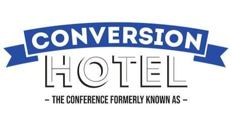 The Conference formerly known as Conversion Hotel presents: #CH2019 tickets