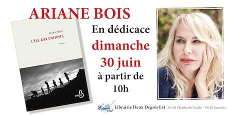 Rencontre / Dédicace avec Ariane Bois billets