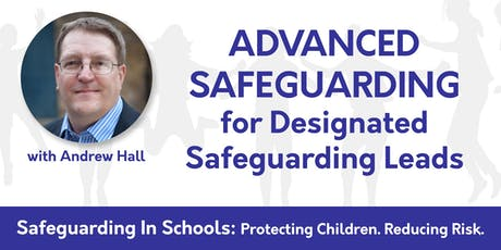 Advanced Safeguarding for Designated Leads (London) tickets