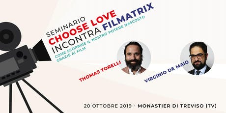Seminario Choose Love incontra Filmatrix biglietti