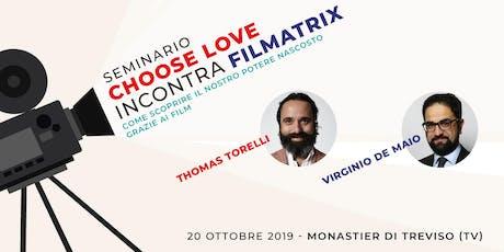 Seminario Choose Love incontra Filmatrix tickets