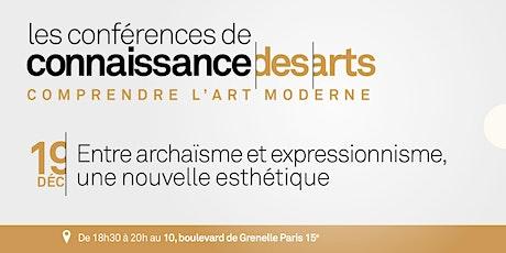 Entre archaïsme et expressionnisme, une nouvelle esthétique billets