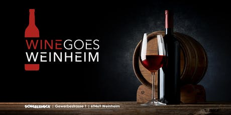 Wine goes Weinheim - Weintasting 21.09.2019 Tickets