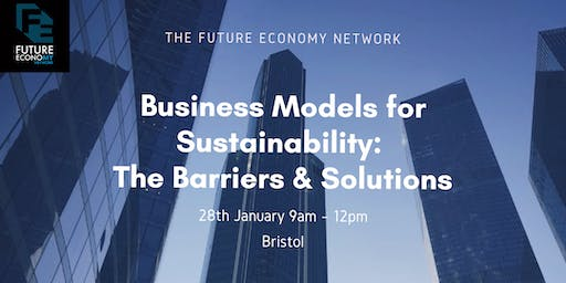 Business Models for Sustainability: The Barriers & Solutions (Workshop)