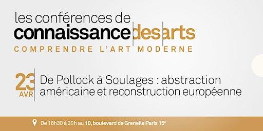 De Pollock à Soulage : abstraction américaine et reconstruction européenne