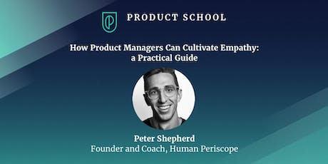 How Product Managers Can Cultivate Empathy: a Practical Guide tickets