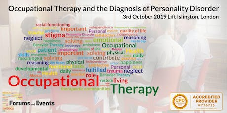 Occupational Therapy and the Diagnosis of Personality Disorder 3rd October 2019 tickets