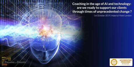 Coaching in the age of AI and technology: are we ready to support our clients through times of unprecedented change? tickets