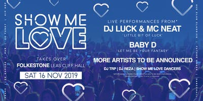 SHOW ME LOVE @FOLKESTONE 16TH NOVEMBER