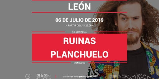 Monólogo Ruinas Planchuelo en Pause&Play León Plaza