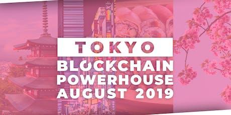"""""""TOKYO BLOCKCHAIN POWERHOUSE"""" tickets"""