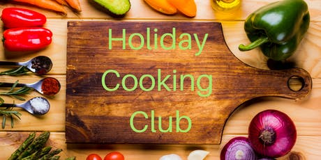 Cooking Club Holiday session 7-11  tickets