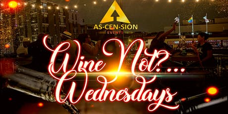 Wine Not?... Wednesday tickets