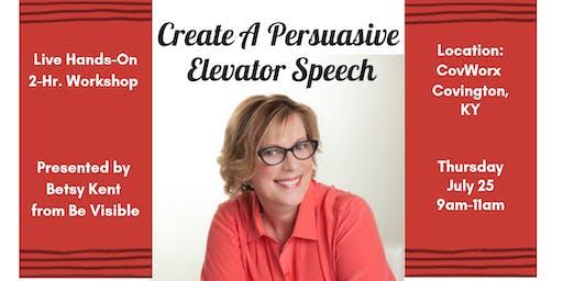 Create a Persuasive Elevator Speech - Live Workshop - Covington, KY