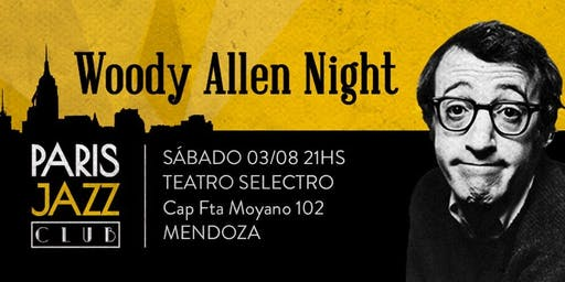 Woody Allen Night por Paris Jazz Club ( SAB 03 AGO)